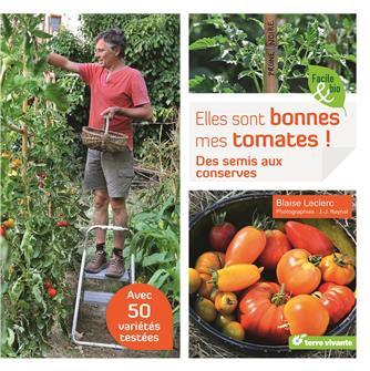 Elles sont bonnes mes tomates aux éditions Terre Vivante.